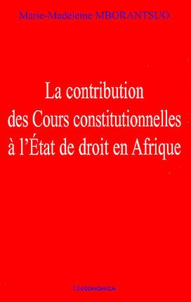 La contribution des Cours constitutionnelles à l'Etat de droit en Afrique