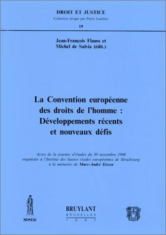 La convention  européenne des droits de l'homme: développements récents et nouveaux défis