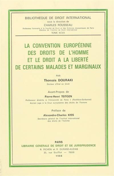 La convention européenne des droits de l'homme et le droit à la liberté de certains malades et marginaux.