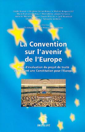 La convention sur l'avenir de l'Europe. Essai d'évaluation du projet de traité établissant une Constitution pour l'Europe