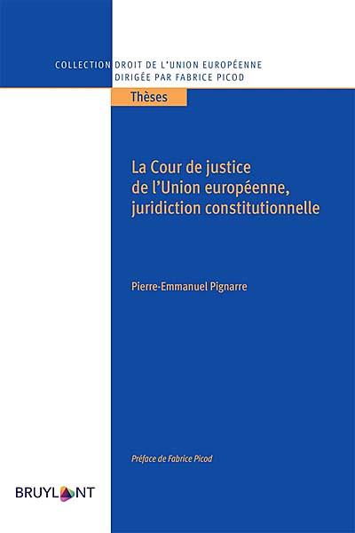 La Cour de justice de l'Union européenne, juridiction constitutionnelle