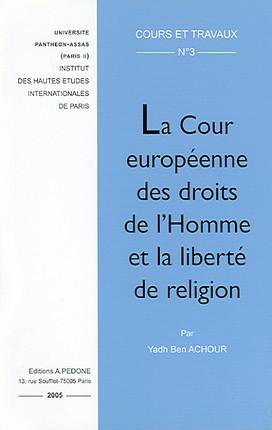 La Cour européenne des droits de l'Homme et la liberté de religion