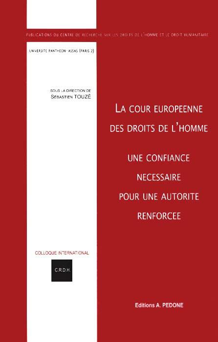 La Cour européenne des droits de l'homme : une confiance nécessaire pour une autorité renforcée