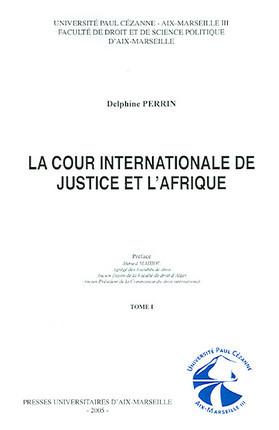 La Cour internationale de justice et l'Afrique, 2 volumes