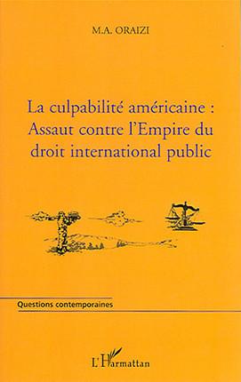 La culpabilité américaine : assaut contre l'Empire du droit international public