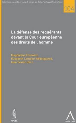 La défense des requérants devant la Cour européenne des droits de l'homme