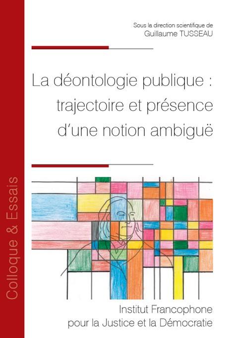 La déontologie publique : trajectoire et présence d'une notion ambiguë