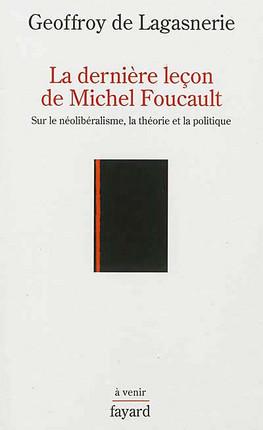 La dernière leçon de Michel Foucault