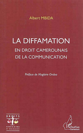 La diffamation en droit camerounais de la communication - Albert Mbida