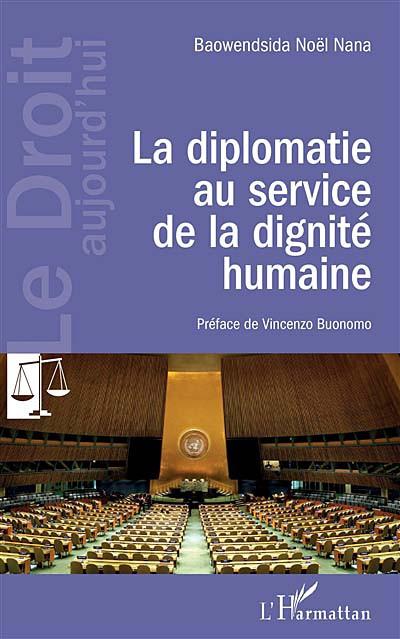 La diplomatie au service de la dignité humaine