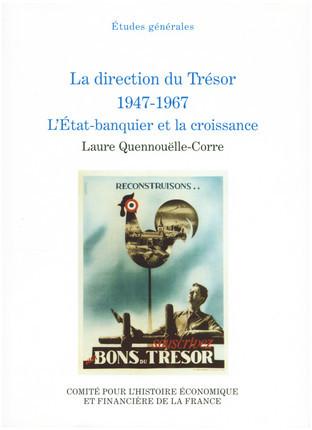 La direction du Trésor, 1947-1967. L'État-banquier et la croissance