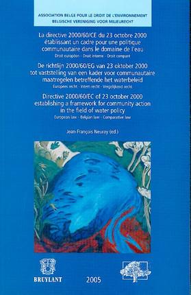La directive 200/60/CE du 23 octobre 200 établissant un cadre pour une politique communautaire dans le domaine de l'eau