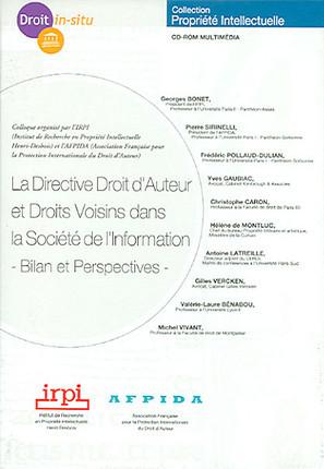 La directive droit d'auteur et droits voisins dans la société de l'information : bilan et perspectives (coffret 1 CD-Rom)