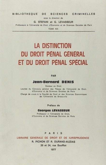 La distinction du droit pénal général et du droit pénal spécial