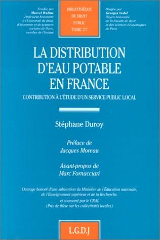 La distribution d'eau potable : contribution à l'étude d'un service public local