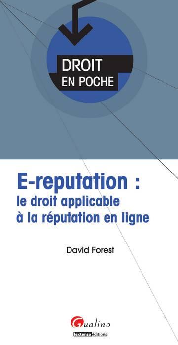 [EBOOK] E-réputation : le droit applicable à la réputation en ligne