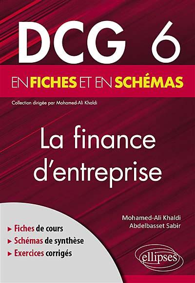 La finance d'entreprise : DCG 6 en fiches et en schémas