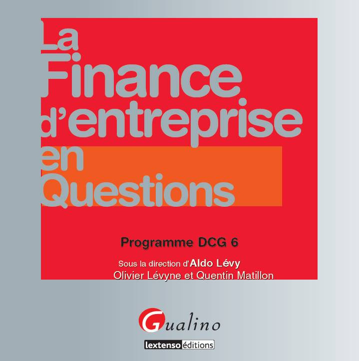 [EBOOK] La finance d'entreprise en questions - Programme DCG 6