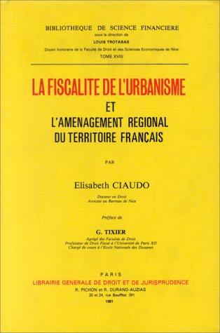 La fiscalité de l'urbanisme et l'aménagement régional du territoire français