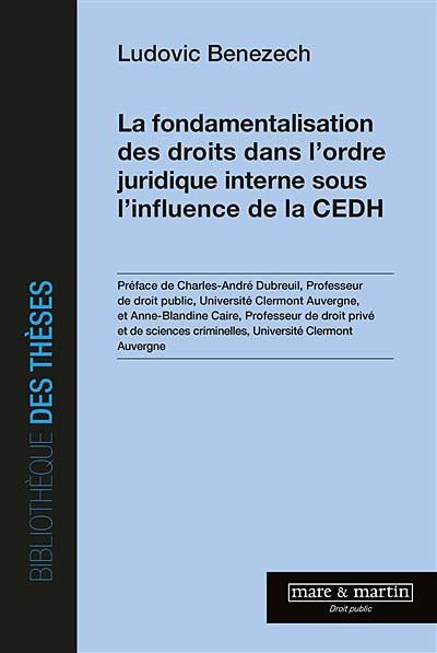 La fondamentalisation des droits dans l'ordre juridique interne sous l'influence de la CEDH
