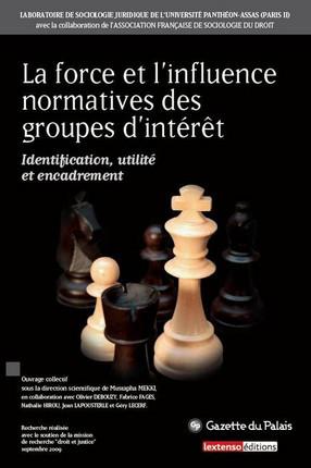 La force et l'influence normatives des groupes d'intérêt - Identification, utilité et encadrement