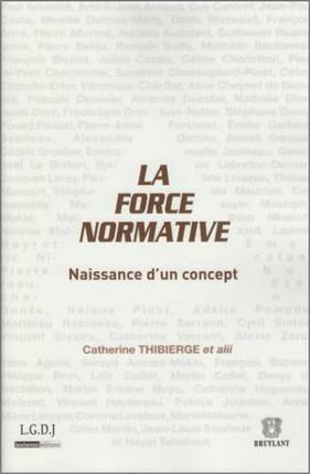 La force normative. Naissance d'un concept