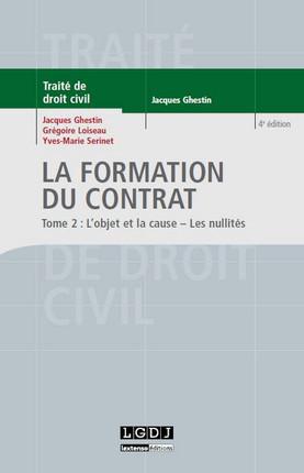 La formation du contrat : l'objet et la cause, les nullités