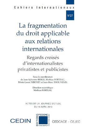 La fragmentation du droit applicable aux relations internationales