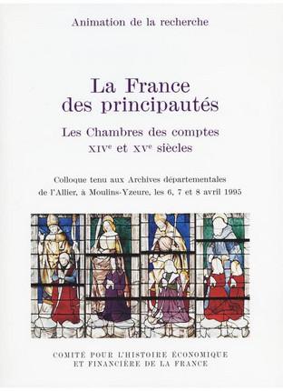 La France des principautés : les chambres des comptes au XIVe et XVe siècles