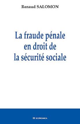 La fraude pénale en droit de la sécurité sociale