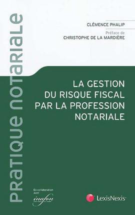 La gestion du risque fiscal par la profession notariale
