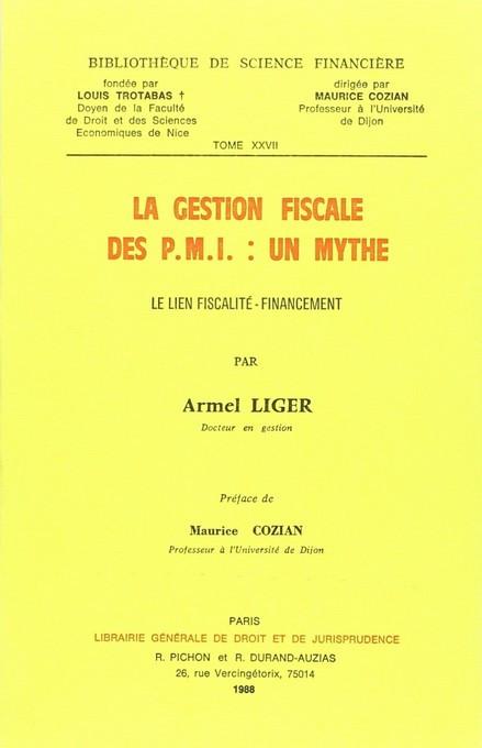 La gestion fiscale des PMI : un mythe (le lien fiscalité-financement)