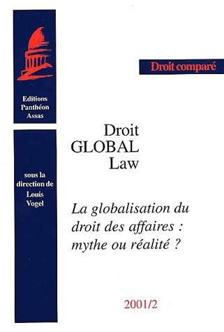La globalisation du droit des affaires : mythe ou réalité ?