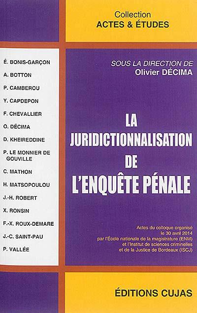 La juridictionnalisation de l'enquête pénale