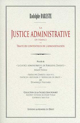 La justice administrative en France ou Traité du contentieux de l'administration