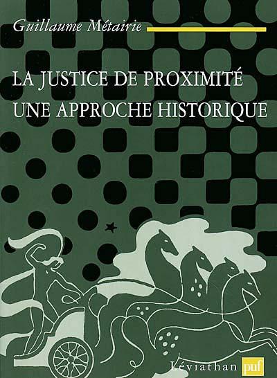 La justice de proximité : une approche historique