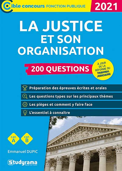 La justice et son organisation : 200 questions 2021