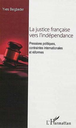 La justice française vers l'indépendance