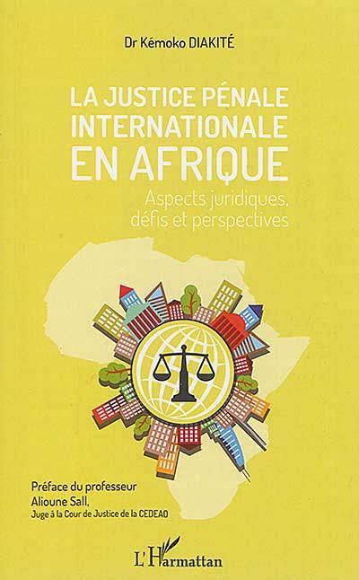 La justice pénale internationale en Afrique