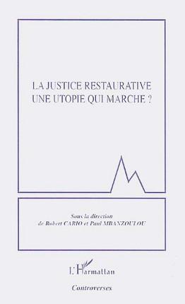 La justice restaurative : une utopie qui marche ?