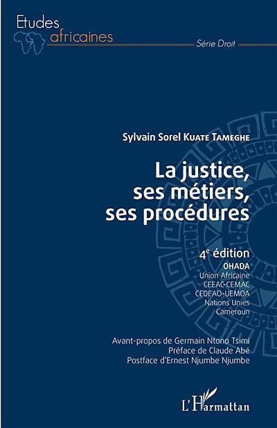 La justice, ses métiers, ses procédures