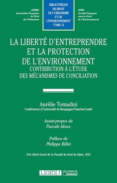 La liberté d'entreprendre et la protection de l'environnement