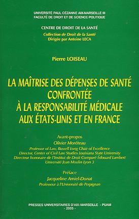 La maîtrise des dépenses de santé confrontée à la responsabilité médicale aux Etats-Unis et en France
