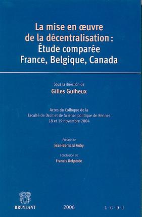 La mise en oeuvre de la décentralisation : étude comparée France, Belgique, Canada