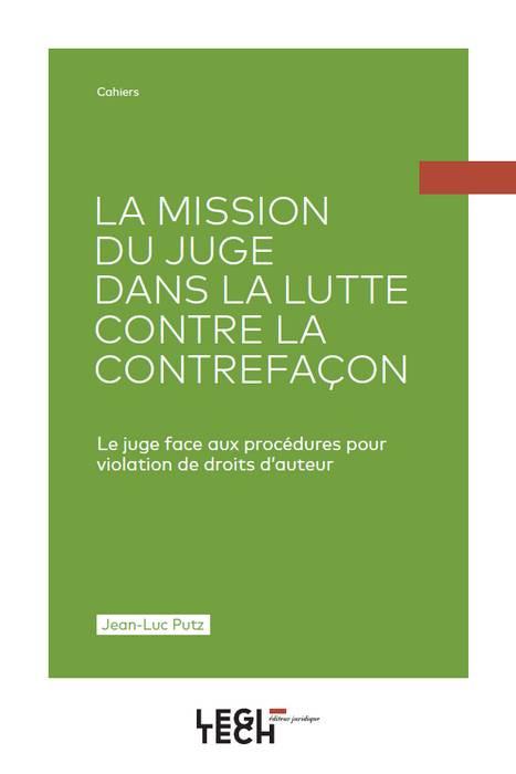La mission du juge dans la lutte contre la contrefaçon