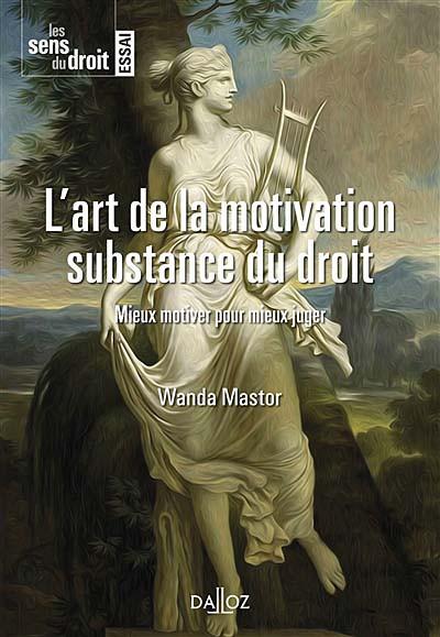 L'art de la motivation, substance du droit