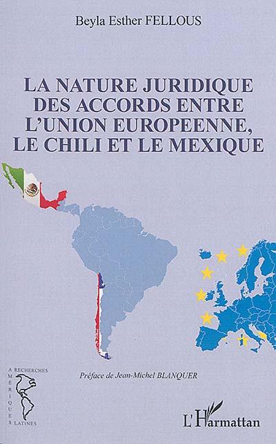 La nature juridique des accords entre l'Union européenne, le Chili et le Mexique