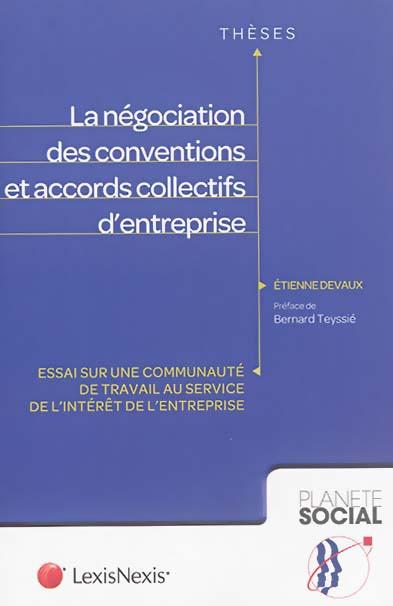 La négociation des conventions et accords collectifs d'entreprise