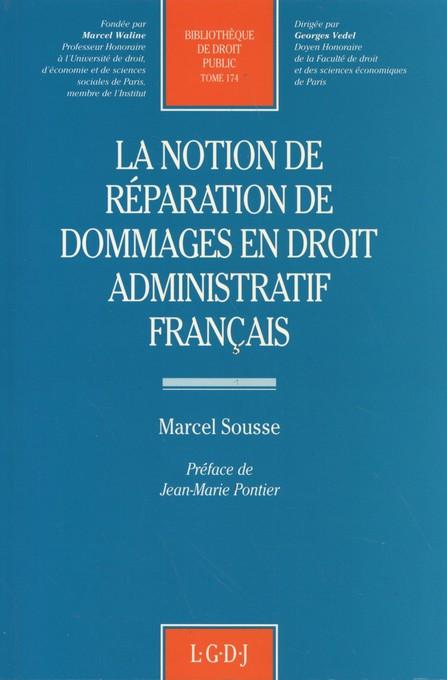 La notion de réparation de dommages en droit administratif français