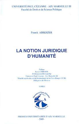 La notion juridique d'humanité, 2 volumes
